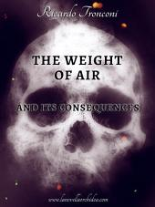 The weight of air and its consequences