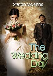 The Wedding Day : Erotic Sex Story: (Adults Only Erotica)