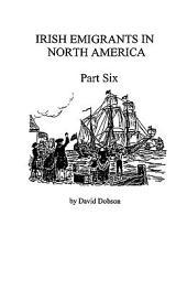 Irish Emigrants in North America: Part six