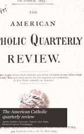 The American Catholic Quarterly Review: Volume 10