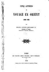 Cinq anndes de voyage en Orient, 1846-1851