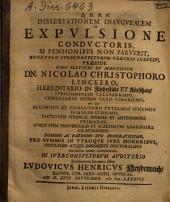 Dissertationem Inauguralem De Expulsione Conductoris, Si Pensionibus Non Paruerit, ... Praeside ... Dn. Nicolao Christophoro Lynckero ... sistet Ludovicus Henricus Heydenreich ...