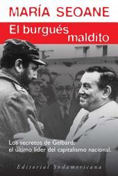 El burgués maldito: José Ber Gelbard, jefe de los empresarios nacionales, lobbista político y minist