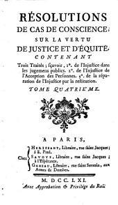 Résolutions de cas de conscience, sur la vertu de justice et d'équité: Volume4