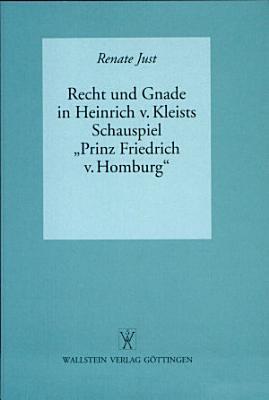 Recht und Gnade in Heinrich von Kleists Schauspiel  Prinz Friedrich von Homburg  PDF