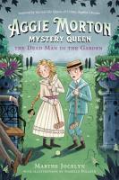 Aggie Morton  Mystery Queen  The Dead Man in the Garden PDF