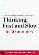 Download Thinking  Fast and Slow    in 30 Minutes Book