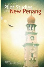 Pilot Studies for a New Penang