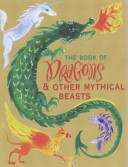 The Book of Dragons   Other Mythical Beasts