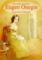 Eugen Onegin (Deutsch Polnisch zweisprachige Ausgabe illustriert): Eugeniusz Oniegin(wydanie dwujęzyczne Niemiecki Polski ilustrowane)