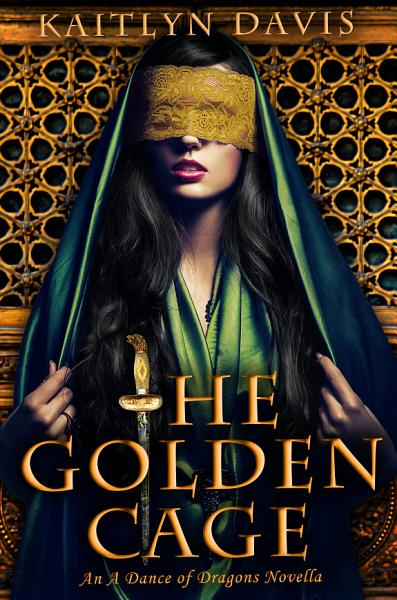 Download The Golden Cage  A Dance of Dragons Book 0 5  Book