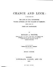 Chance and Luck: A Discussion of the Laws of Luck, Coincidences, Wagers, Lotteries, and the Fallacies of Gambling; with Notes on Poker and Martingales