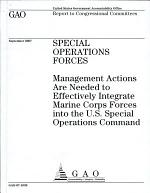Special Operations Forces: Management Actions Are Needed to Effectively Integrate Marine Corps Forces into the U.S. Special Operations Command