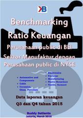 Benchmarking Ratio Keuangan Perusahaan public sub sector Manufacturing di BEI dengan Perusahaan public di NYSE: Data laporan keuangan Q3 dan Q4 tahun 2015