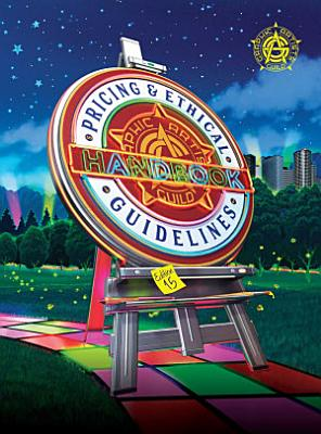 Graphic Artists Guild Handbook  Pricing   Ethical Guidelines  15th Edition PDF