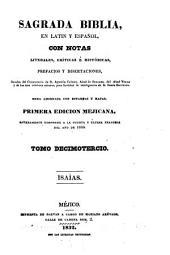 Sagrada Biblia: en latin y español, con notas literales, críticas é históricas, prefacios y disertaciones, sacadas, Volumen 13