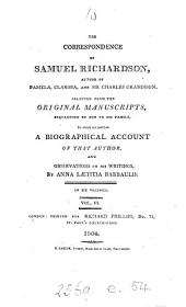 The Correspondence of Samuel Richardson, Author of Pamela, Clarissa, and Sir Charles Grandison: Selected from the Original Manuscripts, Bequeathed by Him to His Family, to which are Prefixed, a Biographical Account of that Author, and Observations on His Writings, Volume 3