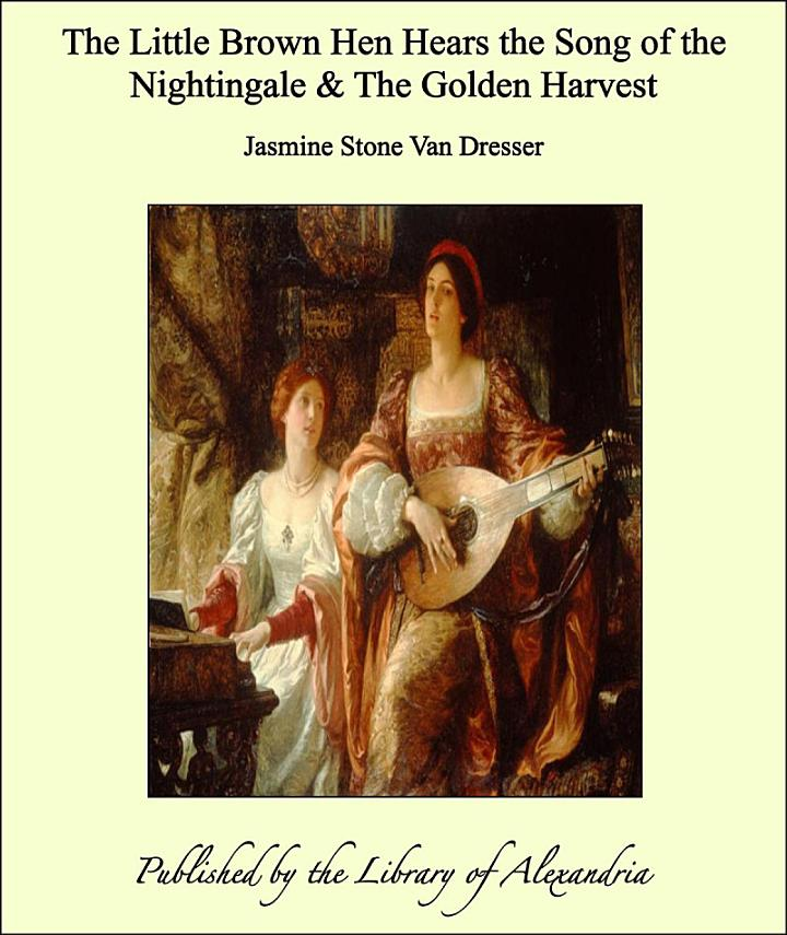 The Little Brown Hen Hears the Song of the Nightingale & The Golden Harvest