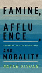 Famine Affluence And Morality Book PDF