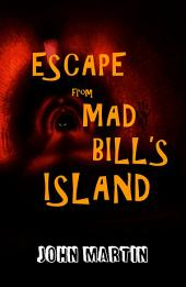 Escape From Mad Bill's Island