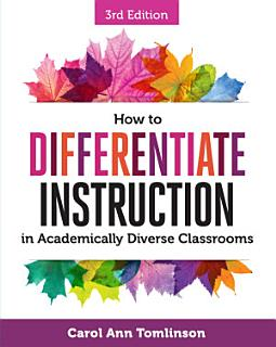 How to Differentiate Instruction in Academically Diverse Classrooms Book