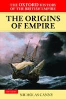 The Oxford History of the British Empire  Volume I  The Origins of Empire PDF