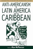 Anti americanism in Latin America and the Caribbean PDF