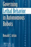 Governing Lethal Behavior in Autonomous Robots PDF