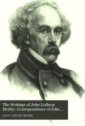 Correspondence of John Lothrop Motley, ed. by G.W. Curtis (3 v.)