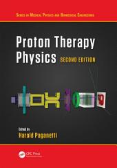 Proton Therapy Physics, Second Edition: Edition 2