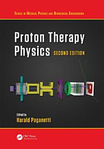 Proton Therapy Physics  Second Edition