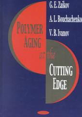 Polymer Aging at the Cutting Edge