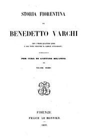 Storia fiorentina di Benedetto Varchi: con i primi quattro libri e col nono secondo il codice autografo, Volume 1