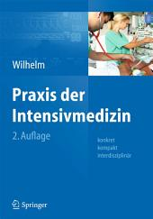 Praxis der Intensivmedizin: konkret, kompakt, interdisziplinär, Ausgabe 2