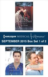 Harlequin Medical Romance September 2015 - Box Set 1 of 2: Falling at the Surgeon's Feet\Daredevil, Doctor...Husband?\Reunited...in Paris!