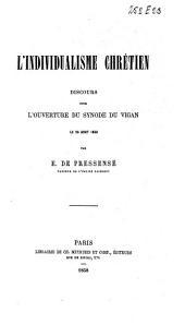 L'individualisme chrétien: discours sur l'ouverture du Synode du Vigan le 26 août 1858