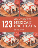 123 Yummy Mexican Enchilada Recipes Book PDF