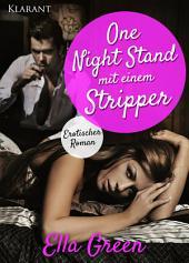 One Night Stand mit einem Stripper. Erotischer Roman