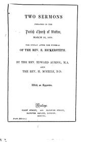 Two sermons preached ... the Sunday after the funeral of ... E. Bickersteth, by E. Auriol and H. McNeile: Volume 1