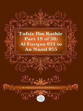 Tafsir Ibn Kathir Juz' 19 (Part 19): Al-Furqan 21 to An-Naml 55 2nd Edition