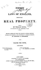 A Digest of the Laws of England Respecting Real Property: By William Cruise, Volumes 5-6