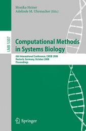 Computational Methods in Systems Biology: 6th International Conference CMSB 2008, Rostock, Germany, October 12-15, 2008. Proceedings