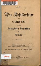 Die Schillerfeier am 9. mai 1905 bei der Königlichen realschule zu Culm ...
