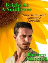 Bright As a Sunflower: Four Historical Romance Novellas