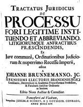 Tractatus iuridicus de processu fori legitime instituendo et abbreviando