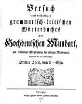 Versuch eines vollständigen grammatisch-kritischen Wörterbuches der Hochdeutschen Mundart mit beständiger Vergleichung der übrigen Mundarten: Band 3