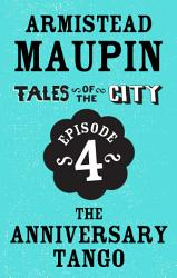 Tales Of The City Episode 4 The Anniversary Tango Book PDF