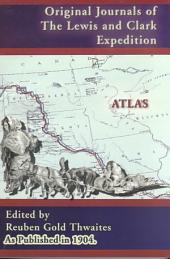Original Journals of the Lewis and Clark Expedition, 1804-1806: Atlas Volume 8