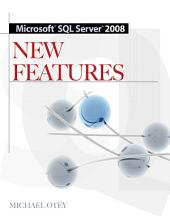 Microsoft SQL Server 2008 New Features: Edition 2