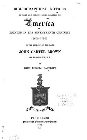 Bibliographical Notices of Rare and Curious Books Relating to America  1600 to 1700 PDF